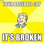 your baseball cap it's broken