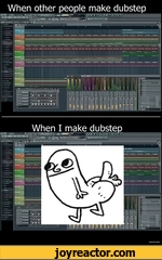 When other people make dubstep