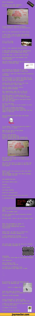 Hello FunnyJunk,As some of you may remember, I posted this last weekIf you have not read the original,I have posted a link in the description.This is the continuation of that storyI feel like I owe you guys the details, so I am going to to share with you the whole storyit's a bit long, so bare with