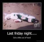 Last friday nightGot a littie out of har>d