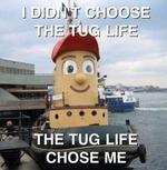 i didn't choose the tug life