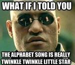 THE ALPHABET SONG IS REAUY TWINKLE TWINKLE LITTLE STAR