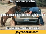 yep i see your problem there's a dude passed out in your engine