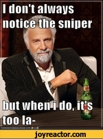i don't always notice the sniper