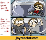 how i drive alone how i drive with someone in the car with me
