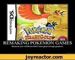 REMAKING POKEMON GAMESBecause your childhood didn't have good enough graphics.DIY.DESPAiR.COM