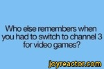 Who else remembers when you had to switch to channel 3 for video games?