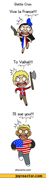 Battle CriesVive la France!!!To ValhalM!I'll sue you! ! !atwcomic.com