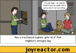 How a mechanical engineer gets rid of their neighbor's annoying dog