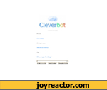 Cleverbot6998people takingMe tooYou're hot.Oh stop ii you.Are you blushinq? res.Why are you blushing?Think About It | Think For Mei| bought; So Far