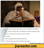 || Snoop Dogg is going to tell us the meaning of Christmas Twas the nizzle before ChristmizzJe. and all through the hizzJe...Not a creature was stirnng, not even a mizzle fo shizzJeAll were awaiting Sizzle Clause and his bag To bring the good homies and bitches their swagsherlielocks.tumblr.com