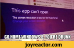 1J0J0This app can't openThe screen resolution is too low for Music to run.Charge your screen resolutionCD HOME,WINDOWS