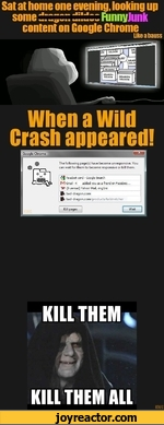 Sat at home one evening, looking upsome i:zzz~ FunnyJunkcontent on Googie ChromeLikeabaussWhen a Wild Crash appeared!ESB o : a vT Vi -* ^  headset cord - Google Search M Gmail - K added you as a friend on Faceboo... Tf? (8 unread) Yahoo! Mail, engine
