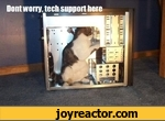 Dont worry tech support here