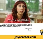 """I hate this commercial. She's all like """"I can barely keep my eyes open! And I'm all """"How the fuck do you shut them in the first place? THEY'RE FUCKING HUGEignitevourbones@FJ"""