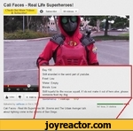 Cali Faces - Real Life Superheroes!Q Subscribe60 videos Check Out More Videos & Subscribe!Uploaded by califaces on Oct 4, Cali Faces - Real life about fighting crime in theMr Xtreme and The Urban Avenger talk of San Diego.Day 132Still stranded in the weird part of youtube..Food: Low Water: Empty