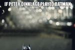 If Peter Dinklage played Batman